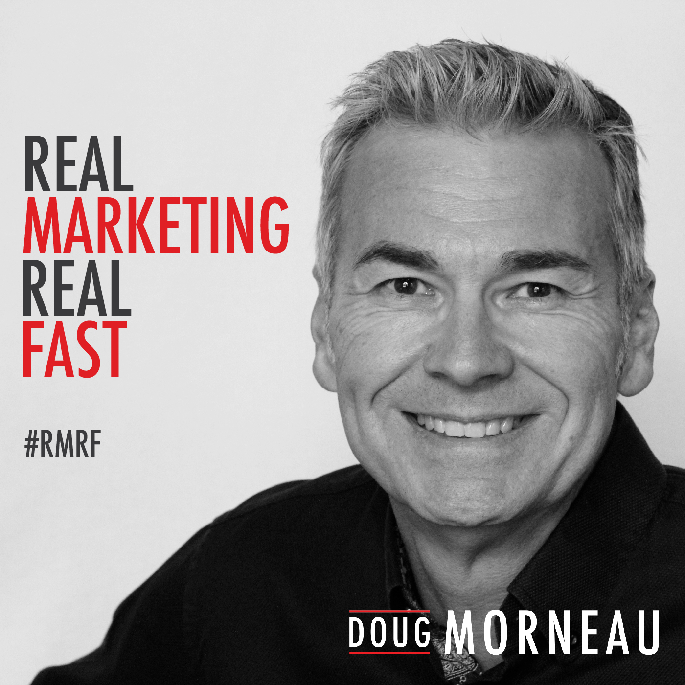 Doug Morneau - Real Marketing Real Fast