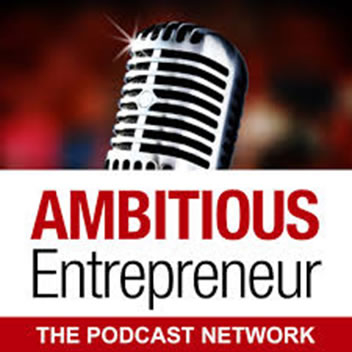 Ambitious Entrepreneur Podcast - Host Annemarie Cross - Podcast - Guest Doug Morneau of Real Marketing Real Fast