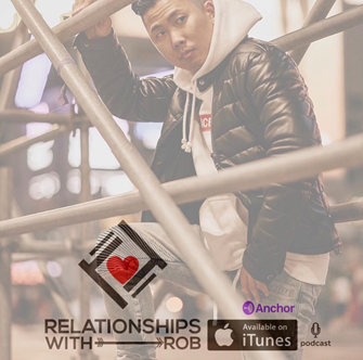 Relationships with Rob Podcast - Host Rob Choe