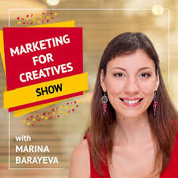 Marketing for Creatives Show Podcast - Host Marina Barayeva - Podcast - Guest Doug Morneau of Real Marketing Real Fast